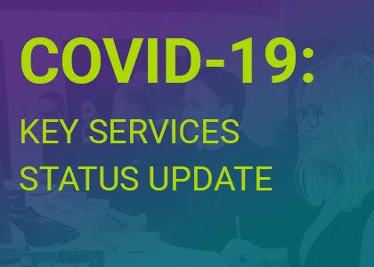 COVID-19: A Service Status Update